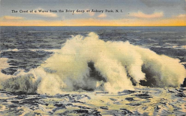 The Crest of a Wave from the Briny deep Asbury Park, New Jersey Postcard