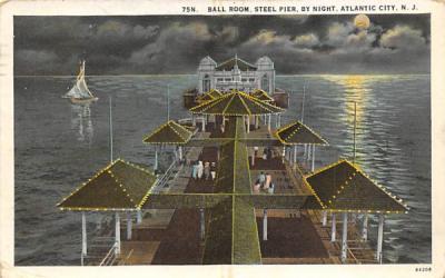 Ball Room, Steel Pier, by Night Atlantic City, New Jersey Postcard
