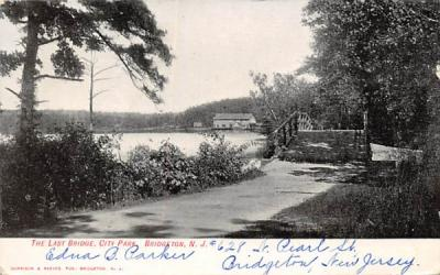 The Last Bridge, City Park Bridgeton, New Jersey Postcard