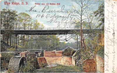 Bridge over old Moffatt Mill Glen Ridge, New Jersey Postcard