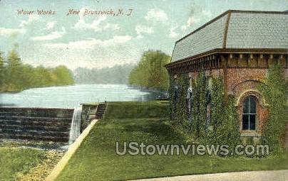 Water Works - New Brunswick, New Jersey NJ Postcard