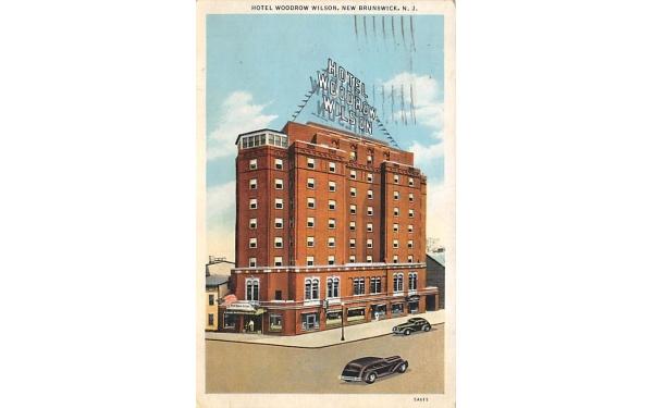 Hotel Woodrow Wilson   New Brunswick, New Jersey Postcard