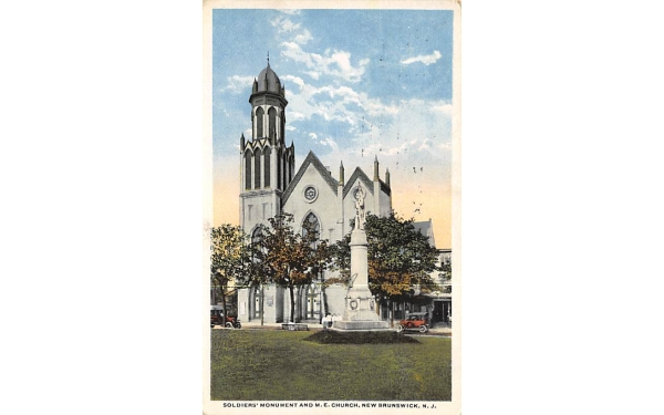 Soldiers' Monument and M.E. Church New Brunswick, New Jersey Postcard