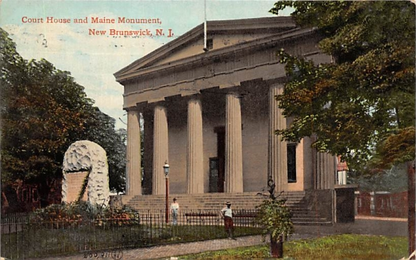 Court House and Maine Monument New Brunswick, New Jersey Postcard