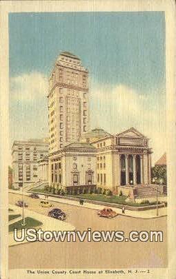 Union County Court House - Elizabeth, New Jersey NJ Postcard