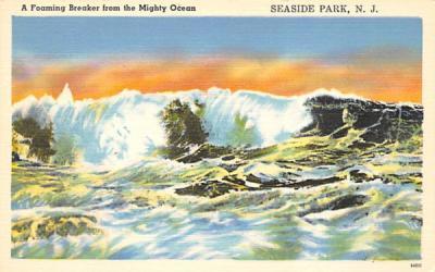 A Foaming Breaker from the Mighty Ocean Seaside Park, New Jersey Postcard
