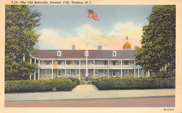 The Old Barracks, Erected 1758 Trenton, New Jersey Postcard