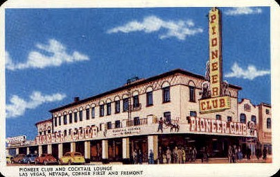 Pioneer Club and Cocktail Lounge - Las Vegas, Nevada NV Postcard