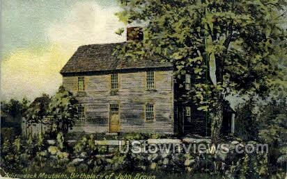 Birthplace of John Brown - Adirondack Mts, New York NY Postcard