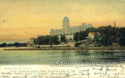 Thousand Island House - Alexandria Bay, New York NY Postcard