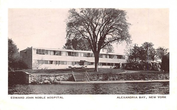 Edward John Noble Hospital Alexandria Bay, New York Postcard