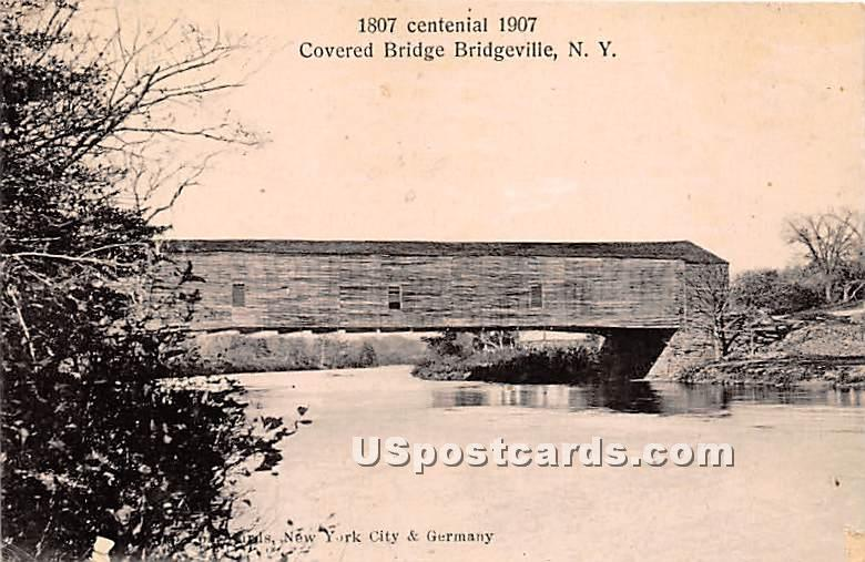 1807 Centenial 1907 Covered Bridge - Bridgeville, New York NY Postcard