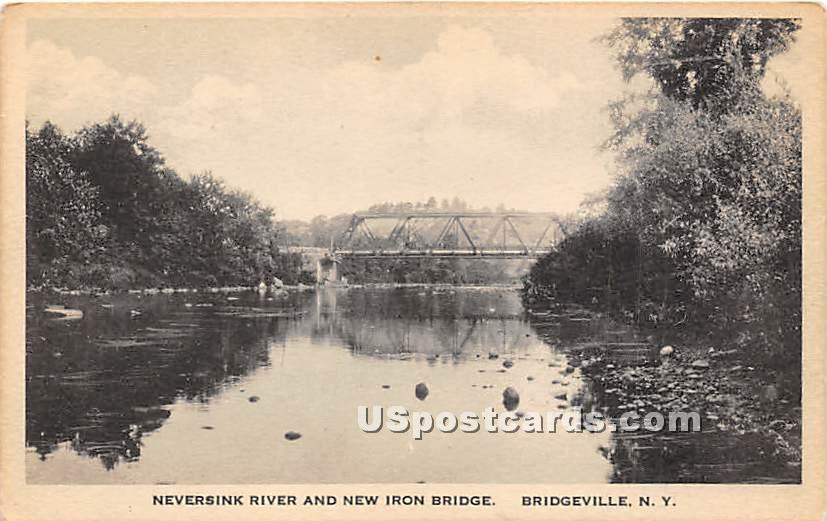 Neversink River & New Iron Bridge - Bridgeville, New York NY Postcard