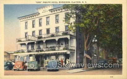 Lou Phelps Hotel Riverview - Clayton, New York NY Postcard
