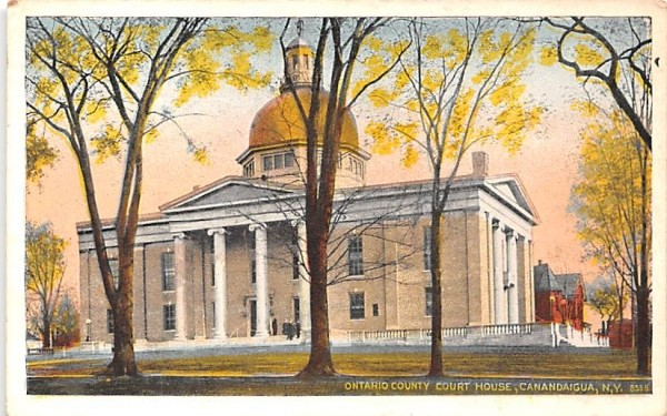 Ontario County Court House Canandaigua, New York Postcard