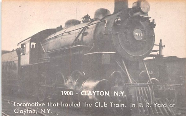 1908 Locomotive that hauled the Club Train Clayton, New York Postcard