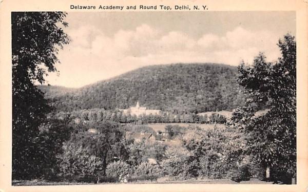 Delaware Academy & Round Top Delhi, New York Postcard