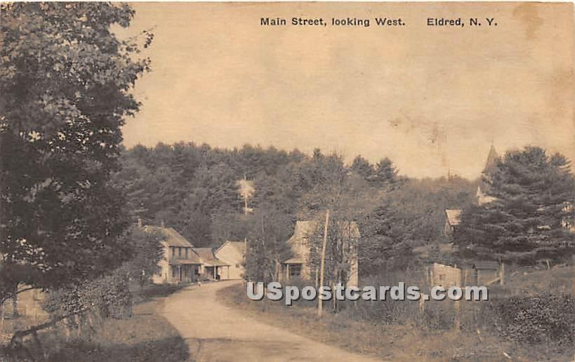 Main Street Looking West - Eldred, New York NY Postcard