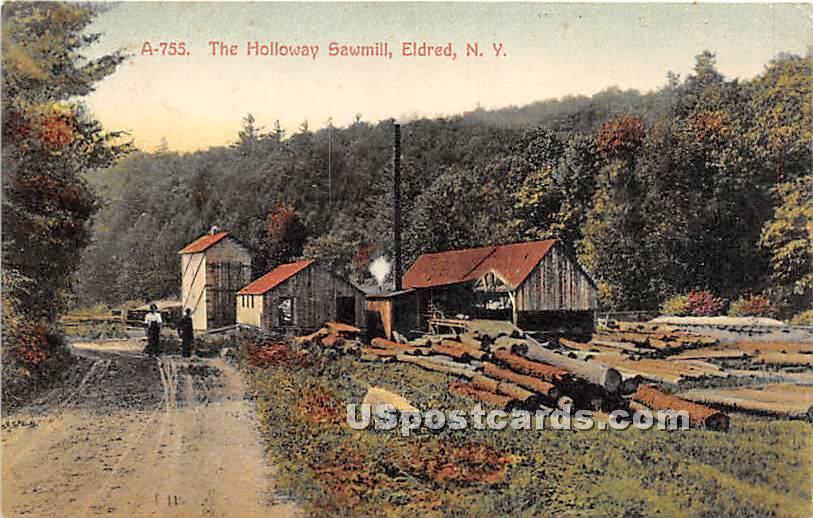 The Holloway Sawmill - Eldred, New York NY Postcard