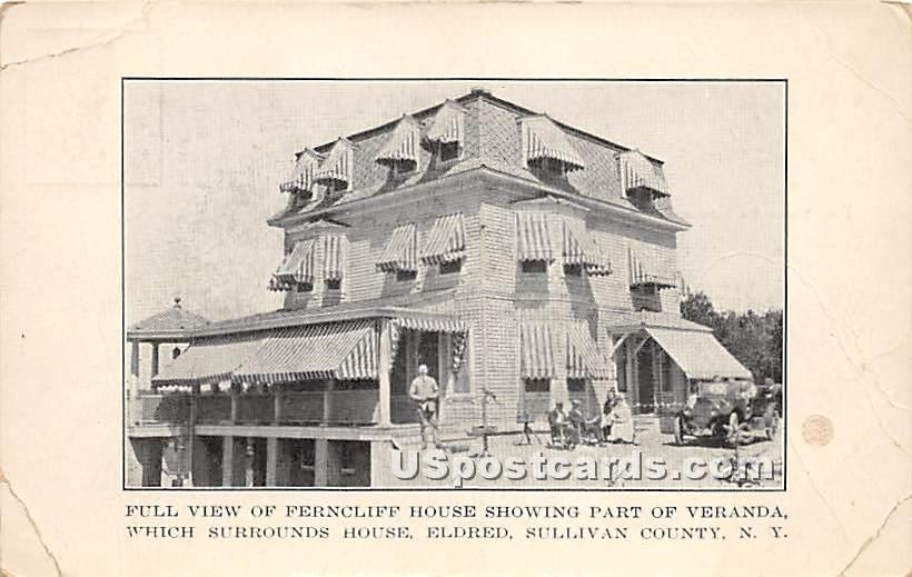 Full View of Ferncliff House - Eldred, New York NY Postcard