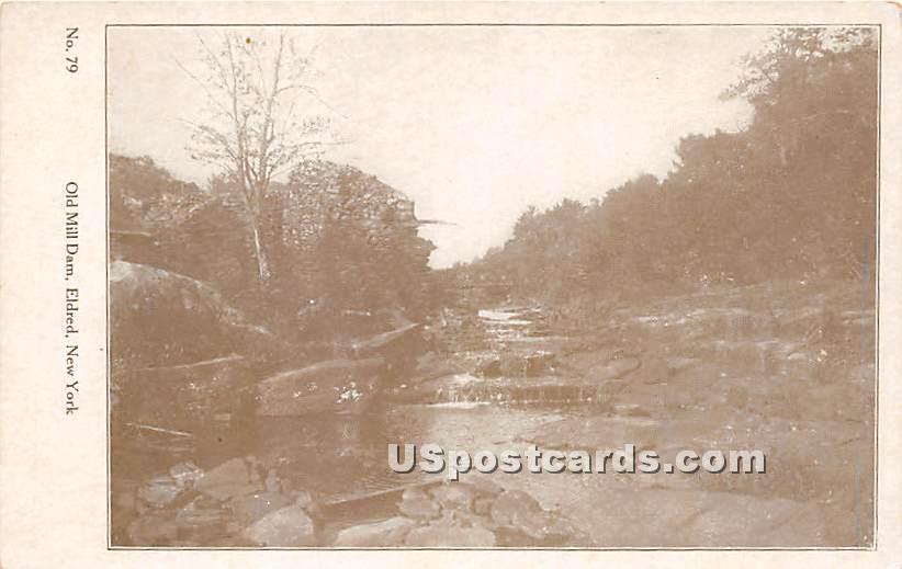 Old Mill Dam - Eldred, New York NY Postcard