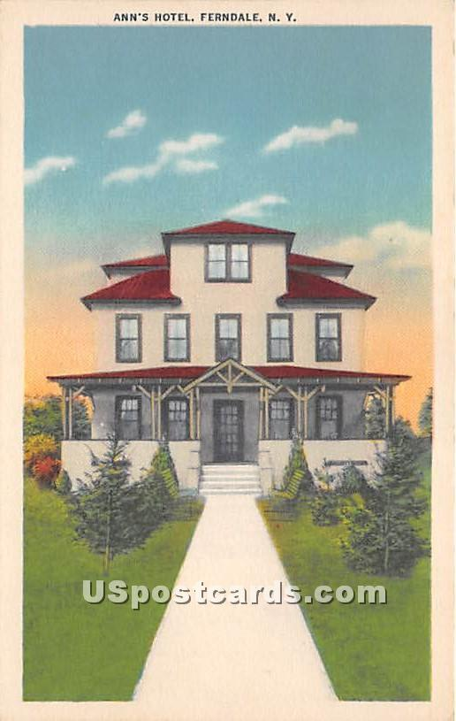 Ann's Hotel - Ferndale, New York NY Postcard