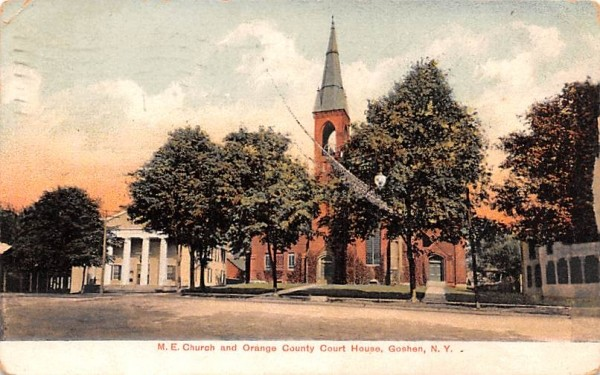 ME Church and Orange County Court House Goshen, New York Postcard