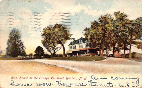 Club House of the Orange Co Hunt Goshen, New York Postcard