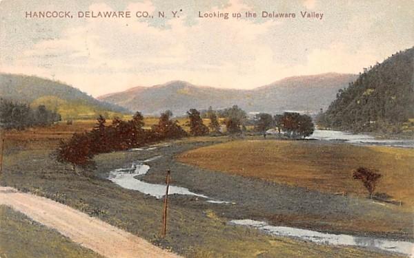 Looking up the Delaware Valley Hancock, New York Postcard