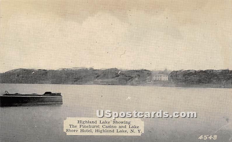 Highalnd Lake showing the Pinehurst Casino and Lake Shore Hotel - Highland Lake (Venoge, New York NY Postcard