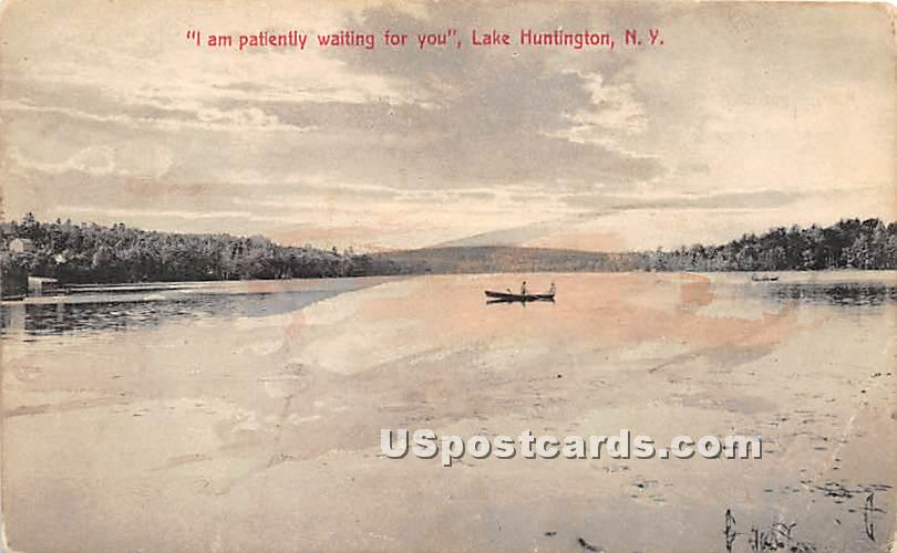 I am patiently waiting for you - Lake Huntington, New York NY Postcard