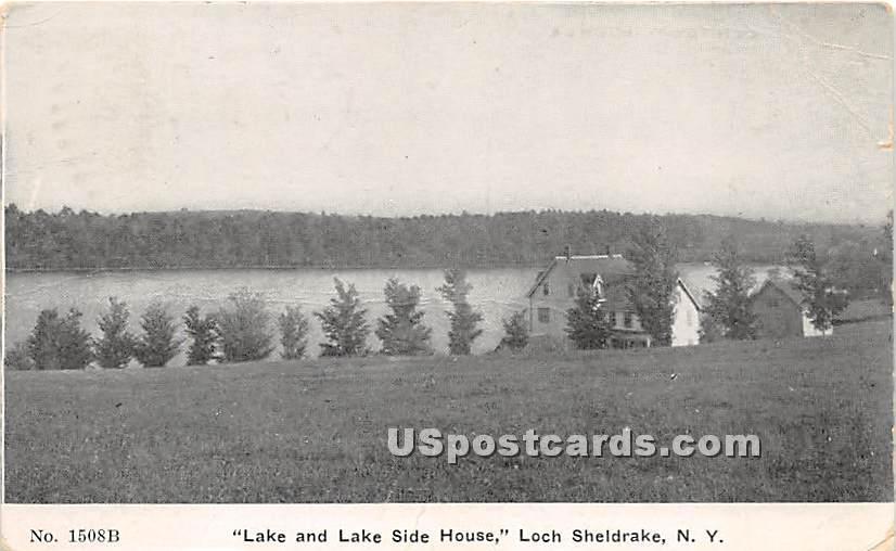 Lake and Lake Side House - Loch Sheldrake, New York NY Postcard