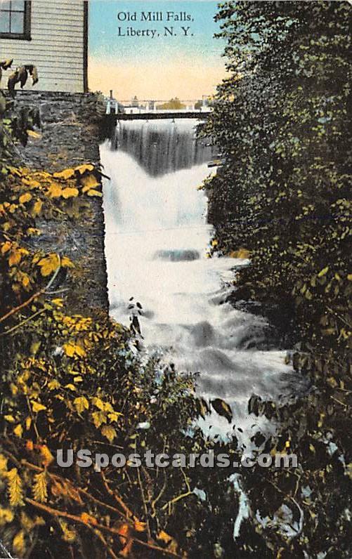Old Mill Falls - Liberty, New York NY Postcard