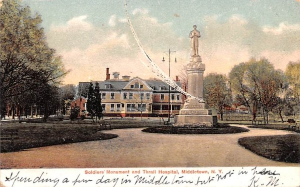 Soldiers' Monument & Thrall Hospital Middletown, New York Postcard