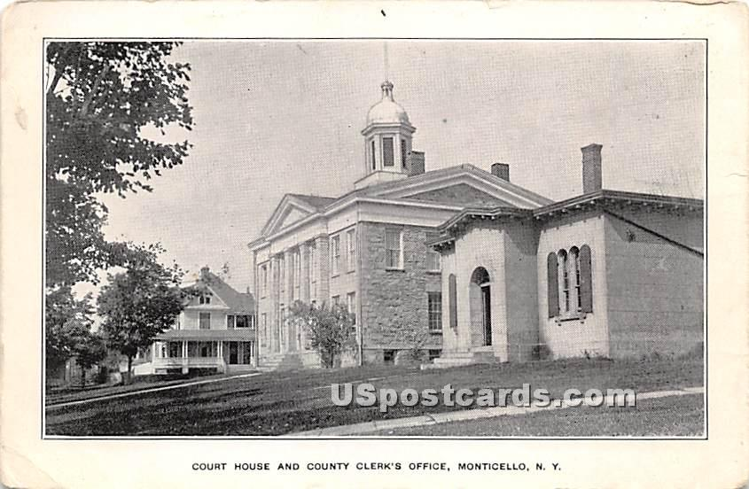 Court House and County Clerk's Office - Monticello, New York NY Postcard