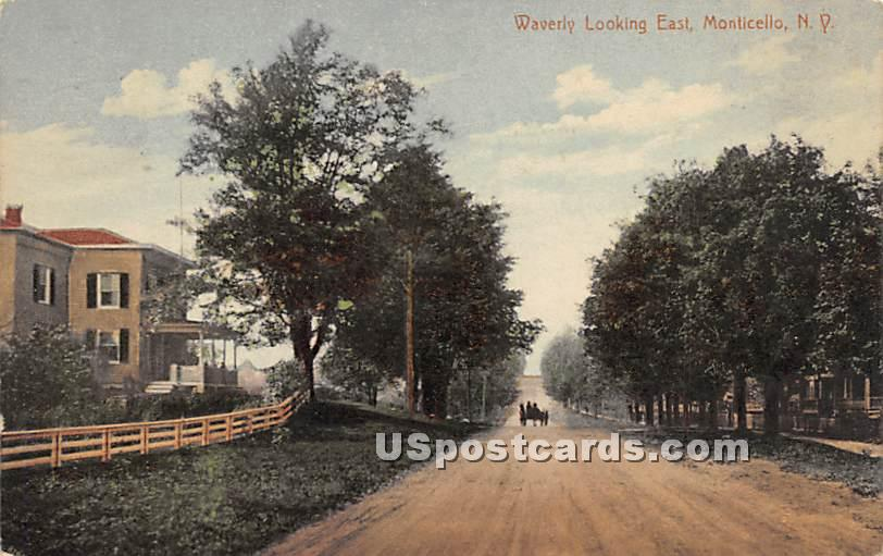 Waverly Looking East - Monticello, New York NY Postcard