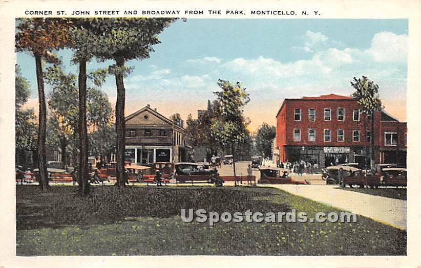Corner St John Street and Broadway - Monticello, New York NY Postcard