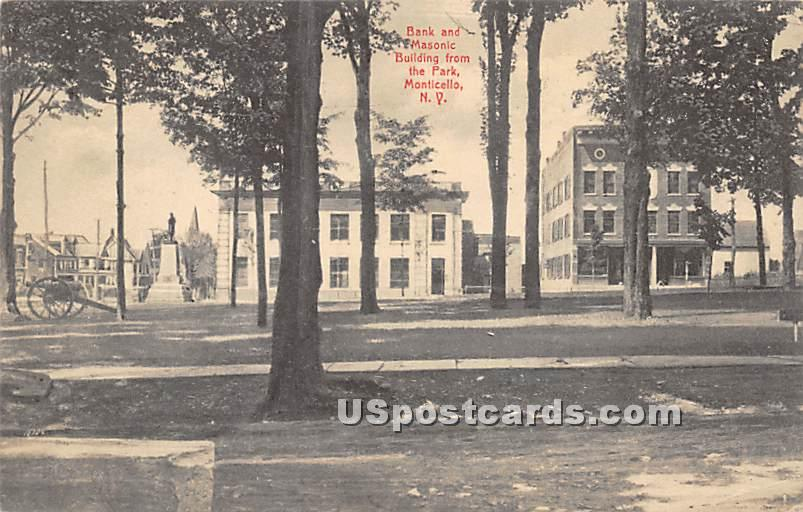 Bank and Masonic Building from the Park - Monticello, New York NY Postcard
