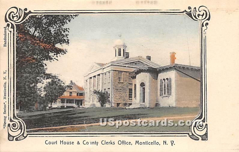 Court House & County Clerks Office - Monticello, New York NY Postcard