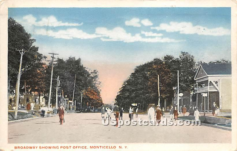 Broadway showing Post Office - Monticello, New York NY Postcard