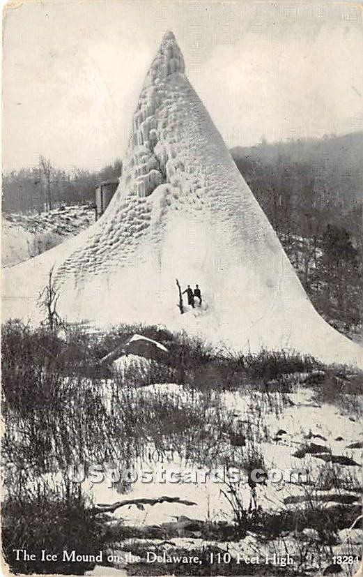 Ice Mound on the Delaware - Narrowsburg, New York NY Postcard