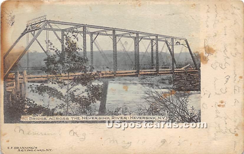 Bridge Across the Neversink River - New York NY Postcard