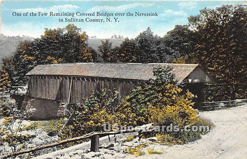 Covered Bridge over the Neversink - New York NY Postcard