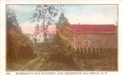 Bahrman's Old Tannery & Residence New Milford, New York Postcard