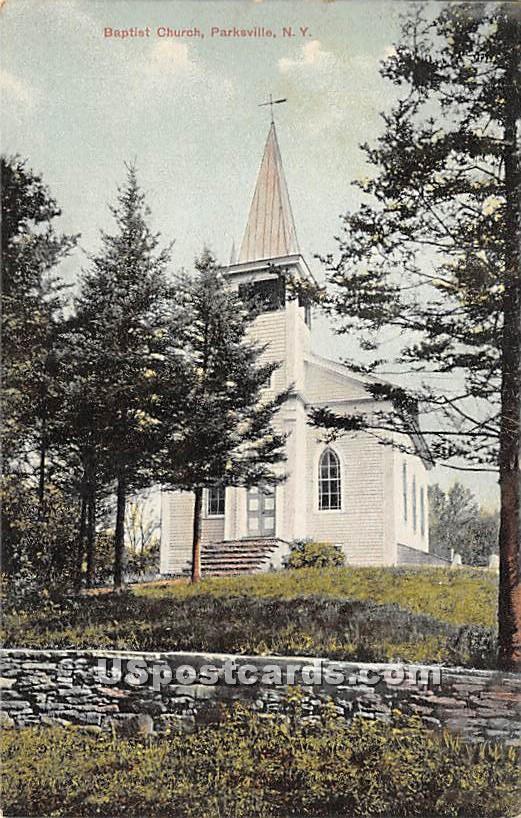 Baptist Church - Parksville, New York NY Postcard