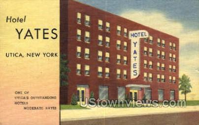 Hotel Yates - Utica, New York NY Postcard