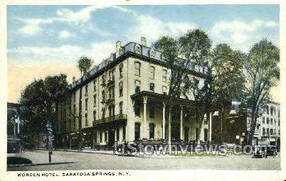Worden Hotel - Saratoga Springs, New York NY Postcard