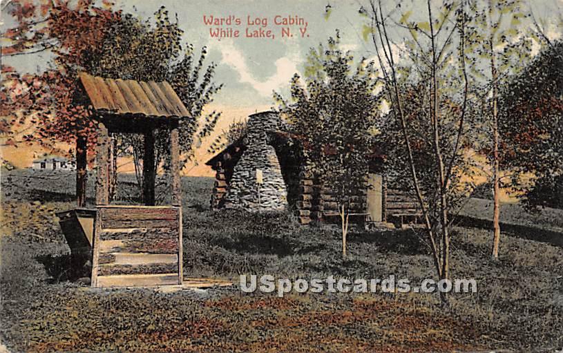 Ward's Log Cabin - White Lake, New York NY Postcard