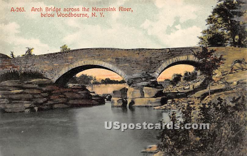 Arch Bridge across the Neversink River - Woodbourne, New York NY Postcard