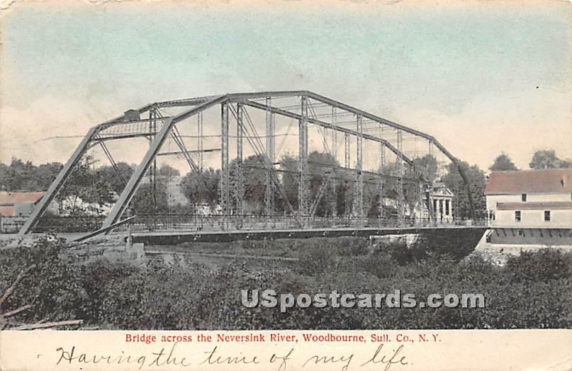Bridge across the Neversink River - Woodbourne, New York NY Postcard